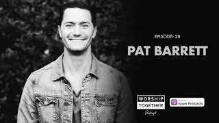 Podcast With Pat Barrett