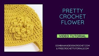 Pretty Crochet Flower Pattern Video Tutorial