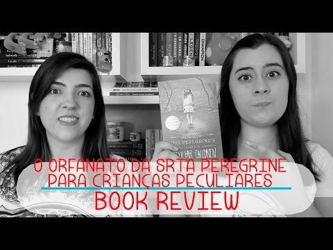 O Orfanato da Srta. Peregrine Para Crianças Peculiares | Book Review