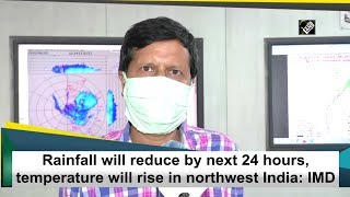 Rainfall will reduce by next 24 hours, temperature will rise in northwest India: IMD - Download this Video in MP3, M4A, WEBM, MP4, 3GP