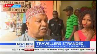 Hundreds of travelers stranded following the night travel ban by NTSA