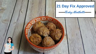 21 Day Fix - 21 Day Fix Extreme -  Turkey Meatball Recipe