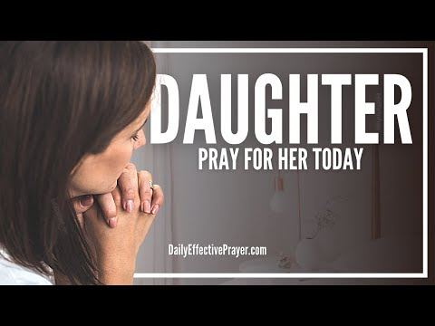 Prayer For My Daughter - Prayers For Your Daughter