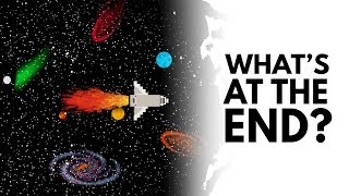What's At The End Of The Universe? - Video Youtube