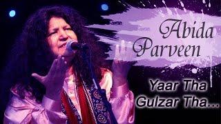 Yaar Tha Gulzar Tha - Romantic Ghazal by Abida Parveen   Mehfil-E-Ghazal