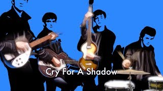 Cry For A Shadow - The Beatles cover
