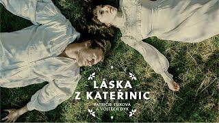 Vojtěch Dyk a Patricie Fuxová - Láska z Kateřinic (nový videoklip Vesny)
