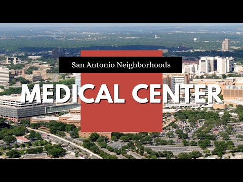 San Antonio TX Medical Center Neighborhood Overview