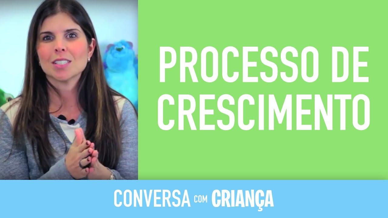 Processo de Crescimento | Conversa com Criança