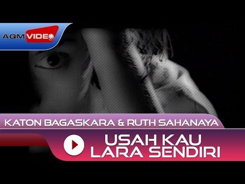 Katon Bagaskara & Ruth Sahanaya - Usah Kau Lara Sendiri | Official Video
