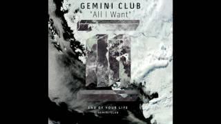 Gemini Club - All I Want