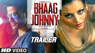 Bhaag Johnny Official Trailer  Kunal Khemu