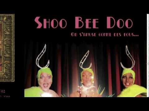 Venez tous au Shoo Bee Doo