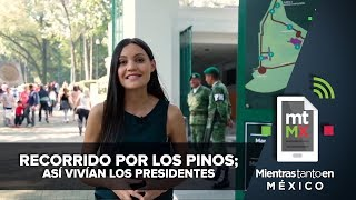 Recorrido por Los Pinos; así vivían los Presidentes| Mientras Tanto en México