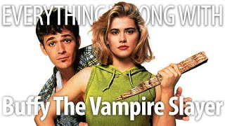 Everything Wrong With Buffy the Vampire Slayer in 19 Minutes or Less