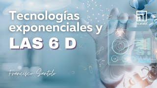 Francisco Santolo: Tecnologías exponenciales y las 6D