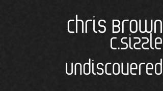 2. Chris Brown aka C.Sizzle - Who's Girl Is That? (Undiscovered)