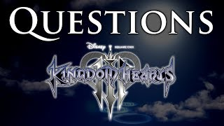 [SPOILERS] Kingdom Hearts 3 - Trying To Answer Questions You Might Have