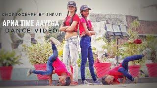 APNA TIME AAYEGA   DANCE VIDEO   GULLY BOY   CHOREOGRAPH BY SHRUTI SWEETU