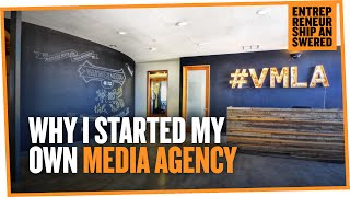 Why I Started My Own Digital Media Agency