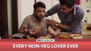 FilterCopy   Every Non-Veg Lover Ever   ft. Sukant Goel and Viraj Ghelani