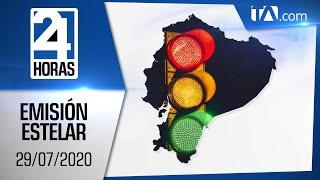 Noticias Ecuador: Noticiero 24 Horas, 29/07/2020 (Emisión Estelar)