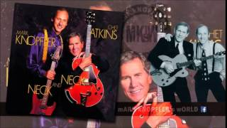CHET ATKINS feat MARK KNOPFLER - The Next Time I'm in Town -Neck and Neck