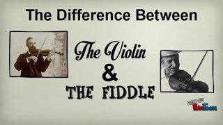 The Difference Between a Violin and a Fiddle