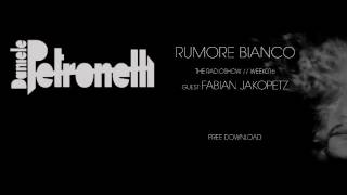 RUMORE BIANCO RADIOSHOW by DANIELE PETRONELLI Week 016 Guest FABIAN JAKOPETZ