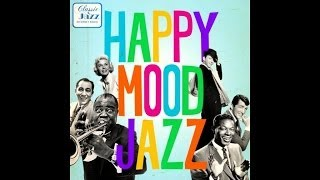 Louis Armstrong, Doris Day, Peggy Lee, etc - Happy Mood Jazz