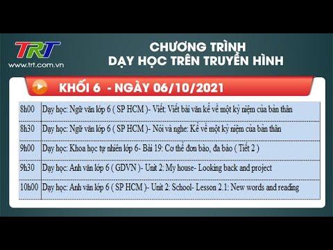 Lớp 6: Ngữ Văn (2 tiết); KHTN; Tiếng Anh (2 tiết). - Dạy học trên truyền hình TRT ngày 06/10/2021