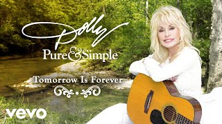 Dolly Parton - Tomorrow Is Forever (Audio)