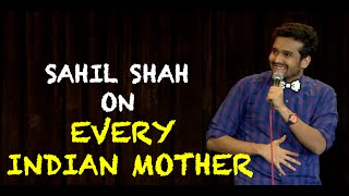 EIC Sahil Shah On Every Indian Mother