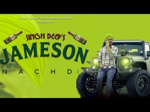 Jameson Nachdi(Official Lyrical Video) | Singh Deep | Latest Punjabi Song 2018 | Folk Rakaat