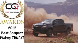 2018 Best COMPACT Pickup TRUCK To BUY! | CarQuestion Awards 2018