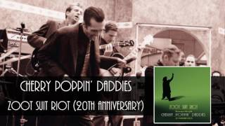 Cherry Poppin' Daddies - Zoot Suit Riot [Audio Only]