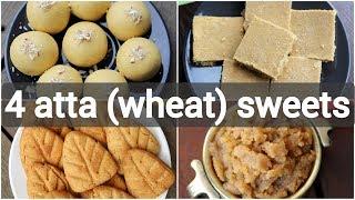 4 Easy Atta Sweet Recipes | Wheat Based Desserts Recipes | 4 आटे से बनी मिठाई