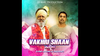 Vakhri Shaan (full Video) Dj Ruby \ Ustad Lal Sigh Bhatti | New Release Punjabi Song 2019