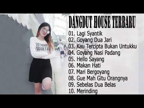 , title : 'Dangdut House Terbaru    Goyang Dua Jari  Lagi Syantik  Dear Mantan'