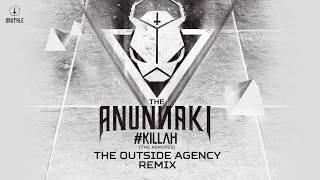 The Anunnaki - #Killah (The Outside Agency Rmx) (BRU057)