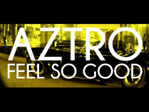 Aztro-Feel So Good |Official Video|