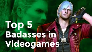 Top 5 Badasses in Videogames