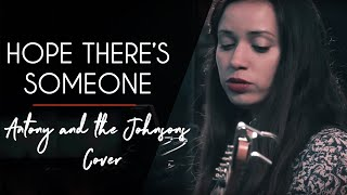 Hope there's someone - ( Antony and the Johnsons ) cover by Lola Baï