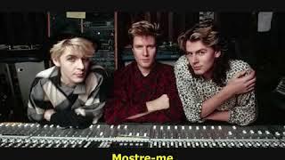 Duran Duran - Hold Me - Tradução