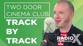 Two Door Cinema Club   False Alarm Track By Track | X Posure | Radio X