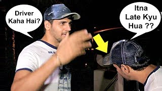 Sidharth Malhotra Gets Angry On Driver For Not Coming On Time