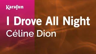 I Drove All Night - Céline Dion | Karaoke Version | KaraFun