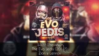 Si Te Veo? (Preview) - Zion y Lennox (Los Evo Jedis Álbum) (2018)