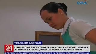Libo-libong bakanteng trabaho bilang hotel worker at nurse sa Israel, puwede pasukan ng mga Pinoy
