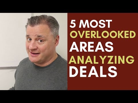 5 Most OverLooked Areas when Analyzing A Real Estate Deal